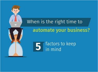 when-is-the-right-time-to-automate-your-business