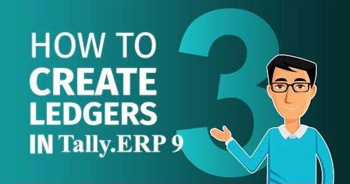 How to create ledgers in Tally.ERP 9