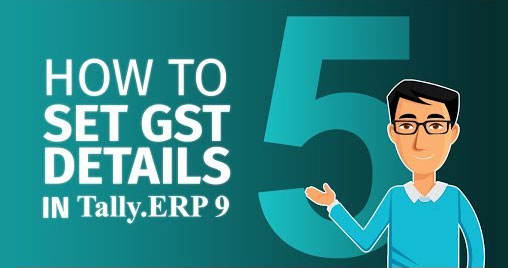 How to set GST details in Tally.ERP 9
