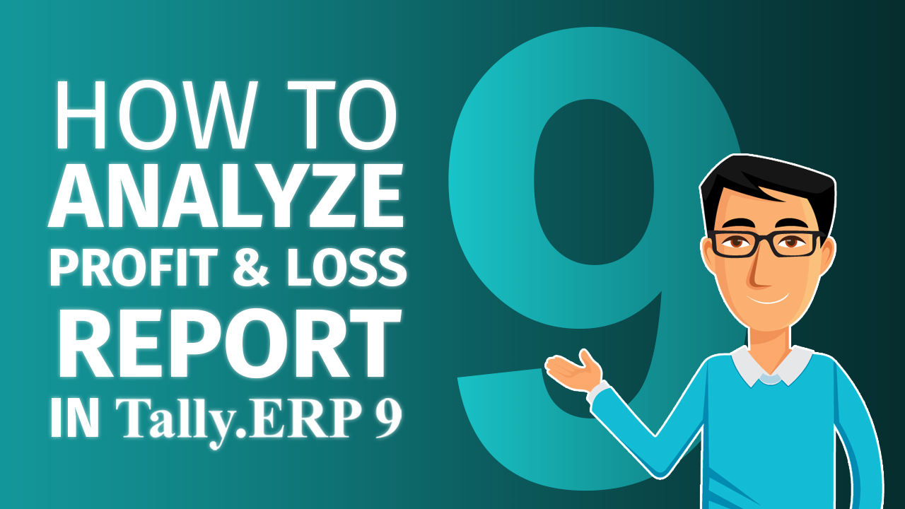How to view & analyse profit & loss a/c in Tally.ERP 9?