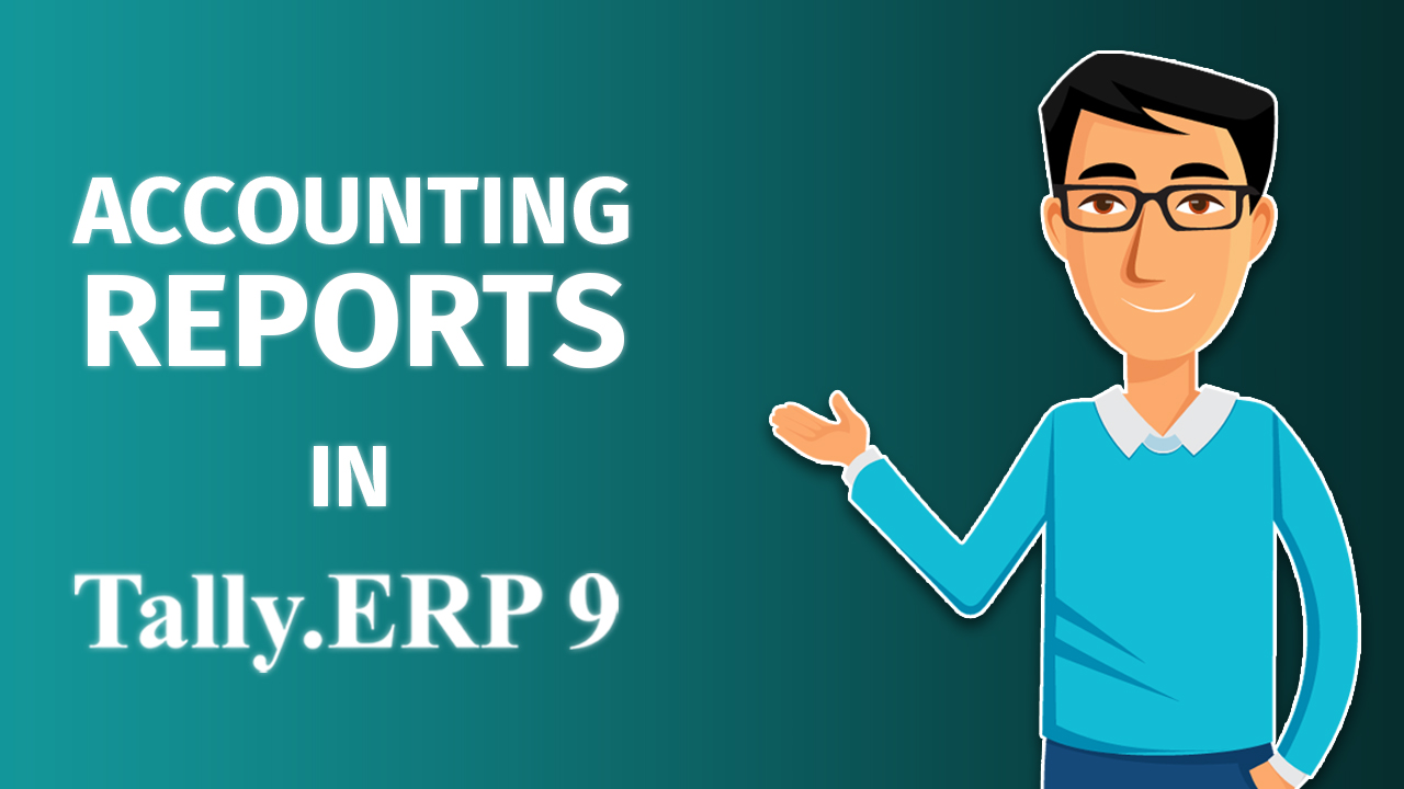 How to View Accounting Reports in Tally.ERP 9 ?