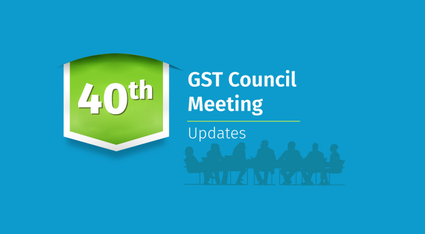 40th GST council meeting updates