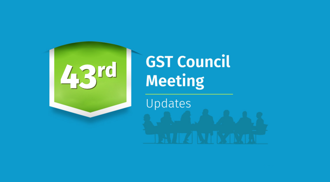43rd GST council meeting updates