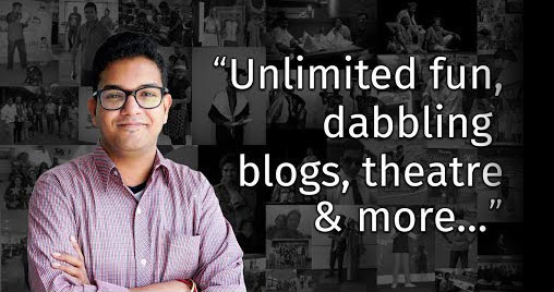 Unlimited fun, dabbling, blogs, theater and more